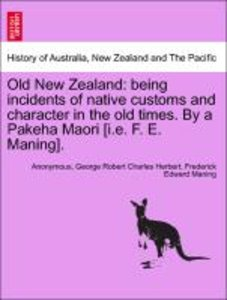 Old New Zealand: being incidents of native customs and character