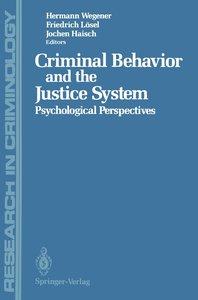 Criminal Behavior and the Justice System