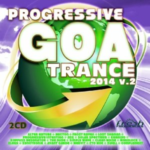 Progressive Goa Trance 2014 Vol.2