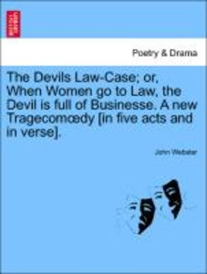 The Devils Law-Case; or, When Women go to Law, the Devil is full