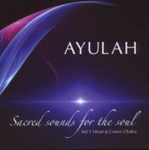 Sacred Sounds for the Soul Vol.1