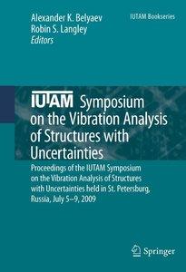 IUTAM Symposium on the Vibration Analysis of Structures with Unc
