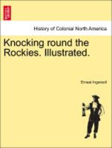 Knocking round the Rockies. Illustrated.