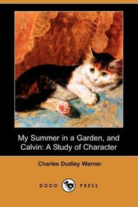 My Summer in a Garden, and Calvin