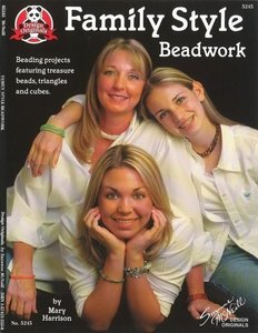 Family Style Beadwork: Beading Projects Featuring Treasure Beads