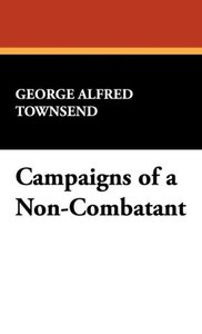 Campaigns of a Non-Combatant
