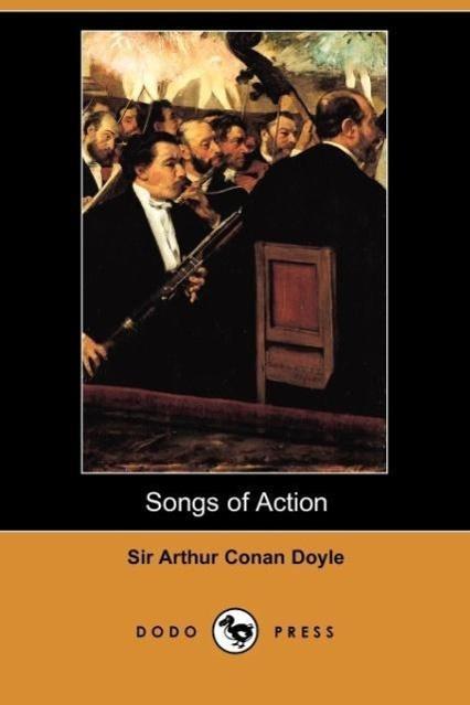 Songs of Action (Dodo Press) - zum Schließen ins Bild klicken