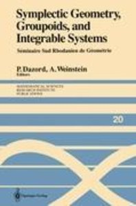 Symplectic Geometry, Groupoids, and Integrable Systems