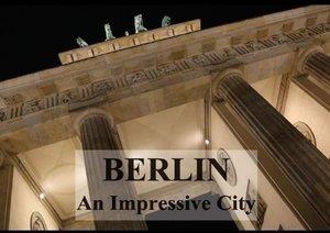Berlin An Impressive City (Poster Book DIN A3 Landscape)