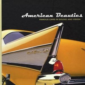 American Beauties-Famous Cars In Sound And Vision