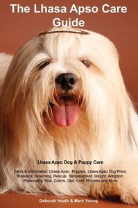 Lhasa Apso Care Guide. Lhasa Apso Dog & Puppy Care Facts & Infor