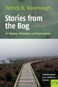 Stories from the Bog: On Madness, Philosophy, and Psychoanalysis