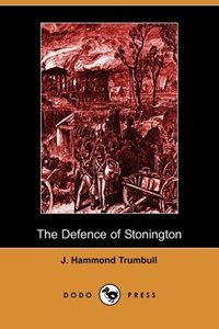 The Defence of Stonington (Connecticut) Against a British Squadr