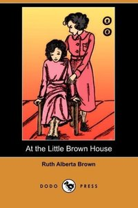 At the Little Brown House (Dodo Press)