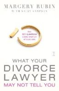 What Your Divorce Lawyer May Not Tell You