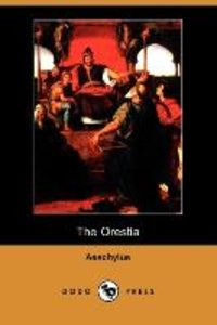 The Orestia (Dodo Press)