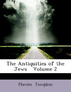The Antiquities of the Jews Volume 2