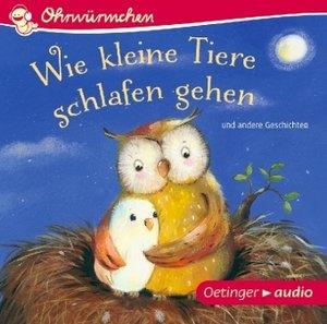 Wie kleine Tiere schlafen gehen und andere Geschichten (CD)