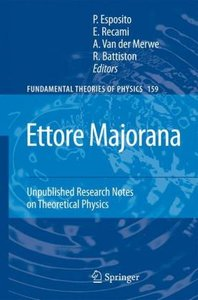 Ettore Majorana: Unpublished Research Notes on Theoretical Physi