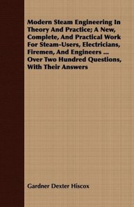 Modern Steam Engineering in Theory and Practice; A New, Complete