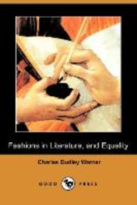 Fashions in Literature, and Equality (Dodo Press)