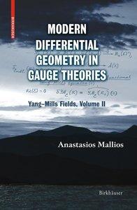 Modern Differential Geometry in Gauge Theories 2