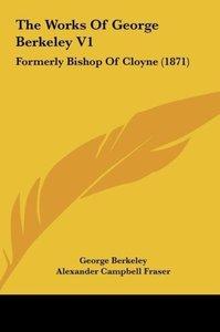 The Works Of George Berkeley V1