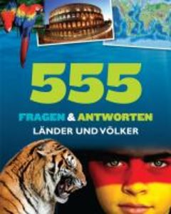 Länder und Völker. 555 Fragen & Antworten