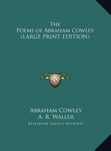 The Poems of Abraham Cowley (LARGE PRINT EDITION)