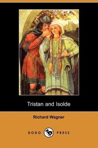 Tristan and Isolde (Dodo Press)