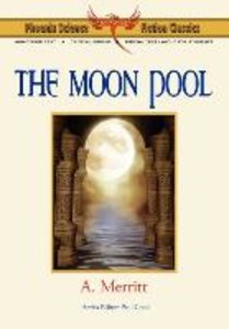 The Moon Pool - Phoenix Science Fiction Classics (with Notes and