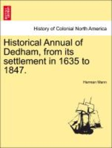 Historical Annual of Dedham, from its settlement in 1635 to 1847