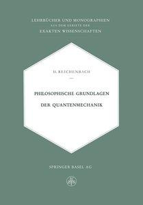 Philosophische Grundlagen der Quantenmechanik
