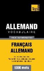 Vocabulaire Français-Allemand pour l'autoformation - 5000 mots