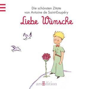 Saint-Exupèry , A: Kleine Prinz/Liebe Wünsche