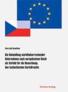 Die Behandlung marktbeherrschender Unternehmen nach europäischem