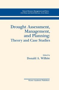 Drought Assessment, Management, and Planning: Theory and Case St