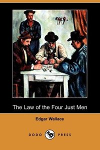 The Law of the Four Just Men (Dodo Press)