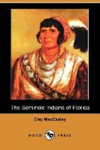 The Seminole Indians of Florida (Illustrated Edition) (Dodo Pres