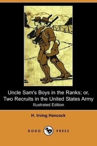 Uncle Sam's Boys in the Ranks; Or, Two Recruits in the United St