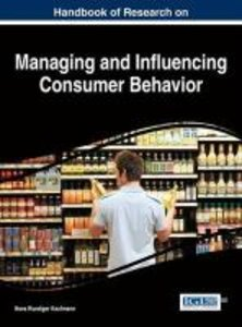 Handbook of Research on Managing and Influencing Consumer Behavi