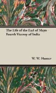 The Life of the Earl of Mayo - Fourth Viceroy of India