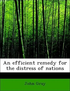 An efficient remedy for the distress of nations