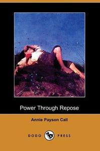 Power Through Repose (Dodo Press)