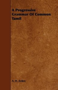 A Progressive Grammar Of Common Tamil