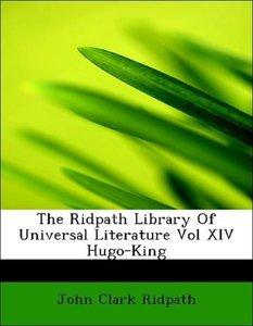 The Ridpath Library Of Universal Literature Vol XIV Hugo-King