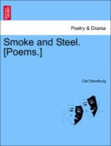 Smoke and Steel. [Poems.]
