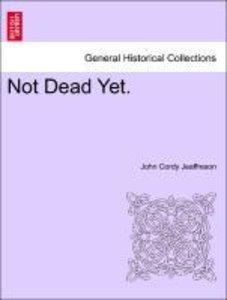 Not Dead Yet. Vol. III
