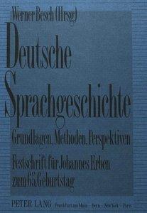 Deutsche Sprachgeschichte. Grundlagen, Methoden, Perspektiven