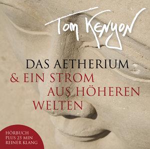 Das Aetherium & Ein Strom aus höheren Welten. CD